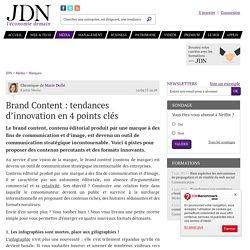 Brand Content : tendances d'innovation en 4 points clés - JDN