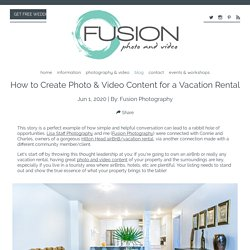 Create Photo & Video Content for a Vacation Rental - Fusion Photography