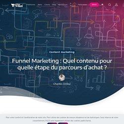 Quel est le contenu idéal pour chaque étape du funnel marketing ?