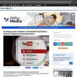À chacun son contenu : Comment YouTube a réécrit l'histoire de la télévision