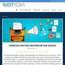 Créer du contenu recherché sur Google - Blog Ouest Médias