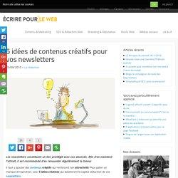 5 idées de contenus créatifs pour vos newsletters