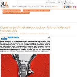 Contenus enrichis et réseaux sociaux : le book trailer, outil indispensable