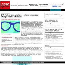 BNP Paribas lance un site de contenus viraux pour interagir avec les internautes