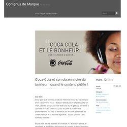 Contenus de Marque » Coca-Cola et son observatoire du bonheur : quand le contenu pétille !