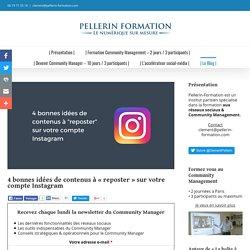 """4 bonnes idées de contenus à """"reposter"""" sur votre compte Instagram"""