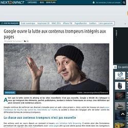 Google ouvre la lutte aux contenus trompeurs intégrés aux pages