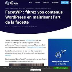 FacetWP : filtrez vos contenus WordPress en maîtrisant l'art de la facette