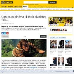Contes et cinéma : il était plusieurs fois… - Dossier Cinéma
