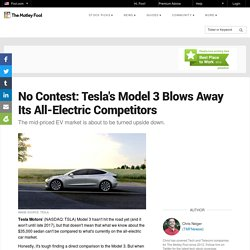 No Contest: Tesla's Model 3 Blows Away Its All-Electric Competitors