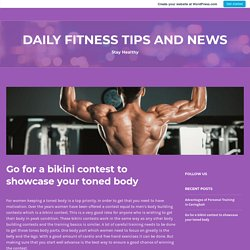 Go for a bikini contest to showcase your toned body – Daily Fitness Tips and News