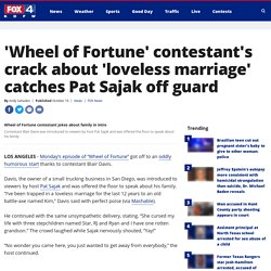 'Wheel of Fortune' contestant's crack about 'loveless marriage' catches Pat Sajak off guard