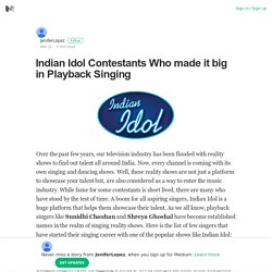 Indian Idol Contestants Who made it big in Playback Singing