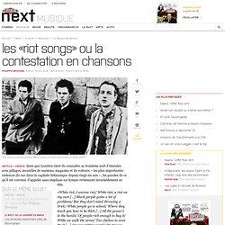 Les «riot songs» ou la contestation en chansons