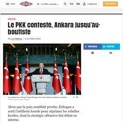 Le PKK contesté, Ankara jusqu'au-boutiste