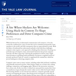 Yale Law Journal - A Site Where Hackers Are Welcome: Using Hack-In Contests To Shape Preferences and Deter Computer Crime