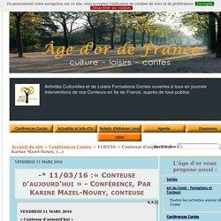 -* 11/03/16 :« Conteuse d'aujourd'hui » - Conférence, Par Karine Mazel-Noury, conteuse - Age d'Or de France Sorties, Loisirs, Culture, Contes, Ateliers.