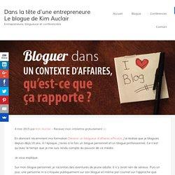 Bloguer dans un contexte d'affaires, qu'est-ce que ça rapporte ?