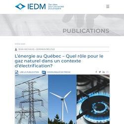 L'énergie au Québec – Quel rôle pour le gaz naturel dans un contexte d'électrification? – IEDM/MEI