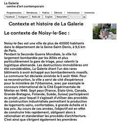 Contexte et histoire de La Galerie - La Galerie, centre d'art contemporain - Noisy-le-sec