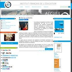 Oral en contextes — Site de l'Institut Français de l'Education