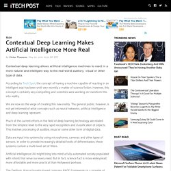 Contextual Deep Learning Makes Artificial Intelligence More Real : Tech