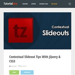 Contextual Slideout Tips With jQuery & CSS3 – Tutorialzine