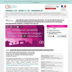 Une nécessaire contextualisation : le cas d'une étude de la stratégie enseignante d'étayage en classe de FLE, en milieu universitaire chinois / Charlotte Vallat - Université Toulouse-Jean Jaurès (Toulouse II-le Mirail)