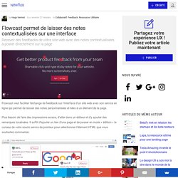 Flowcast permet de laisser des notes contextualisées sur une interface - Newflux
