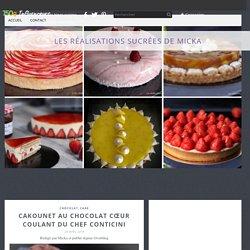 Cakounet au chocolat cœur coulant du Chef Conticini - Les réalisations sucrées de Micka