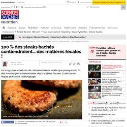 100 % des steaks hachés contiendraient... des matières fécales !