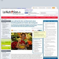 Les aliments bio contiennent plus d'antioxydants et moins de toxiques