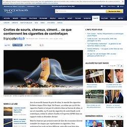 Crottes de souris, cheveux, ciment… ce que contiennent les cigarettes de contrefaçon