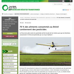 AMIS DE LA TERRE 19/06/16 70 % des aliments consommés au Brésil contiennent des pesticides