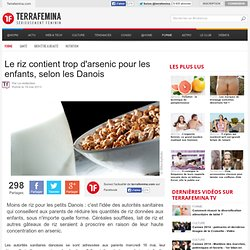 Le riz contient trop d'arsenic pour les enfants, selon les Danois