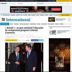 «Brexit» : ce que contient l'ébauche de compromis proposé à David Cameron