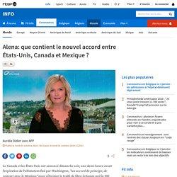 Alena: que contient le nouvel accord entre États-Unis, Canada et Mexique ?