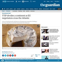 TTIP divides a continent as EU negotiators cross the Atlantic