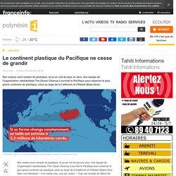 Le continent plastique du Pacifique ne cesse de grandir - polynésie 1ère