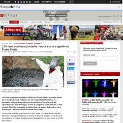 L'Afrique continent poubelle: retour sur la tragédie du Probo Koala