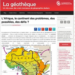 L'Afrique, le continent des problèmes, des possibles, des défis ?