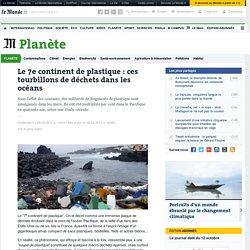 """Le """"7e continent de plastique"""" : ces tourbillons de déchets dans les océans"""