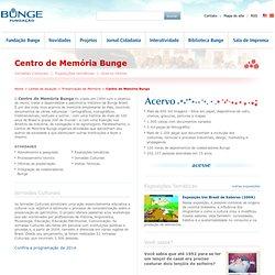 Linhas de atuação - Continente Preservação da Memória - Centro de Memória Bunge - Fundação Bunge