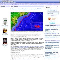 Pedaço de continente submerso no meio do Atlântico