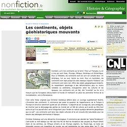 Les continents, objets géohistoriques mouvants - Nonfiction.fr l
