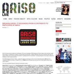 Breaking news: 77 designers from 6 continents to participate at AMFW, Articles | ARISE
