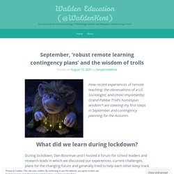 September, 'robust remote learning contingency plans' and the wisdom of trolls – Walden Education (@WaldenKent)