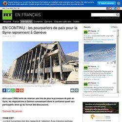 EN CONTINU : les pourparlers de paix pour la Syrie reprennent à Genève