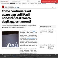 Come continuare ad usare app sull'iPad1 nonostante il blocco degli aggiornamenti