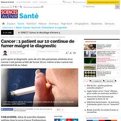 Cancer : 1 patient sur 10 continue de fumer malgré le diagnostic - 7 août 2014